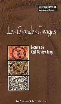 Les Grandes Images : Lecture de Carl Gustav Jung par Georges Bertin