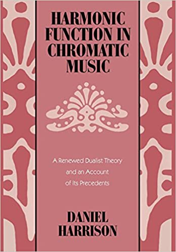 Harmonic Function in Chromatic Music: A Renewed Dualist