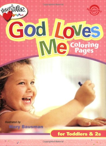 God Loves Me Coloring Pages (Ages 1-2) (HeartShaper® Resources—Early Childhood) from David C Cook