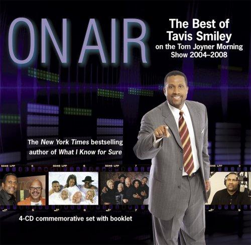 On Air: The Best of Tavis Smiley on the Tom Joyner Morning Show 2004 - 2008