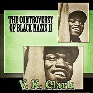The Controversy of Black Nazis II Audiobook