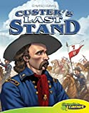 Custer's Last Stand (Graphic History (Graphic Planet))