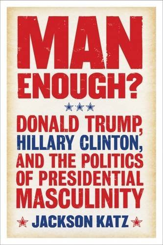 Man Enough Politics Presidential Masculinity product image