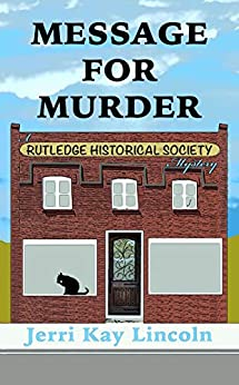 Message for Murder (A Rutledge Historical Society Cozy Mystery Book 1) by [Lincoln, Jerri Kay]
