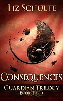 Consequences (The Guardian Trilogy Book 3) by [Schulte, Liz]