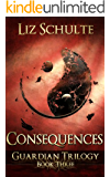 Consequences (The Guardian Trilogy Book 3)