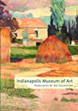Front cover for the book Indianapolis Museum of Art: Highlights of the Collection by The Curators