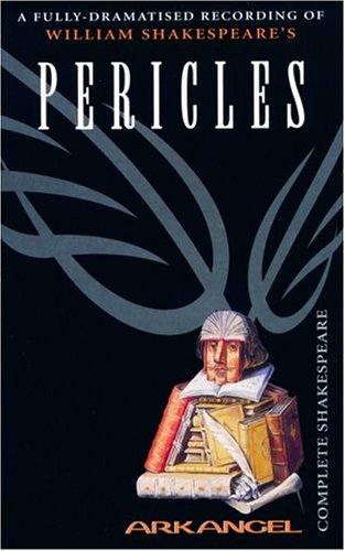 Pericles, Prince of Tyre (Arkangel Complete Shakespeare)