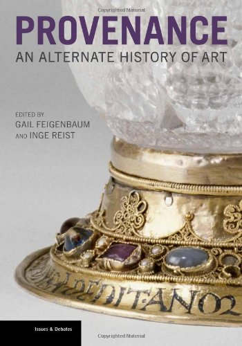 Provenance: An Alternate History Of Art (Issues & Debates)