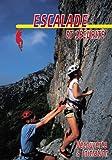 Escalade et sécurité : Découverte & initiation - Sport Loisirs - Escalade alpinisme montage