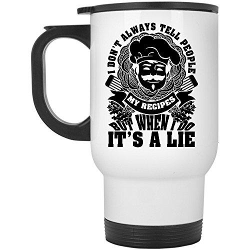 I Don't Always Tell People My Recipes Travel Mug, I'm A Chef Mug (Travel Mug - (Halloween Coffee Drink Recipes)