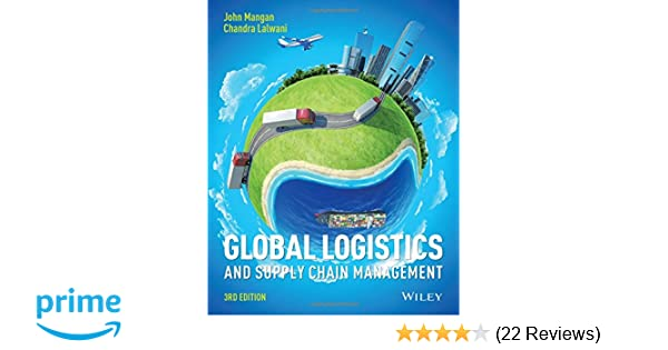 Global logistics and supply chain management john mangan chandra l global logistics and supply chain management john mangan chandra l lalwani 9781119117827 amazon books fandeluxe Images
