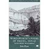 Wordsworth's Poems of Travel 1819-1842: Such Sweet Wayfaring