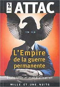 L'Empire de la guerre permanente par  Attac