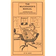 The Muckraker's Manual: How to Do Your Own Investigative Reporting (New Rev & Expanded)