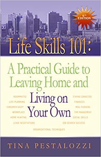 Life Skills 101: A Practical Guide to Leaving Home and Living on ...