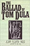 The Ballad of Tom Dula, John Foster West, 1887905553