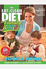 The Eat-Clean Diet for Family and Kids: Simple Strategies for Lasting Health and Fitness Paperback