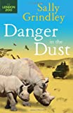 Danger in the Dust, Sally Grindley, 1408819465
