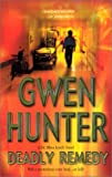 Deadly Remedy, Gwen Hunter, 1551666693