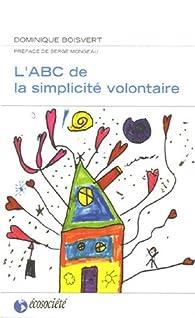 L'ABC de la simplicité volontaire par Boisvert