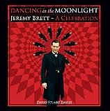 Dancing in the Moonlight: Jeremy Brett - A Celebration