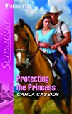 Protecting the Princess by Carla Cassidy front cover