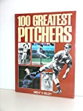 The One Hundred Greatest Pitchers, Brent P. Kelley, 0517656124