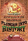 Front cover for the book Uncle John's Bathroom Reader Plunges into History Again by Bathroom Readers' Hysterical Society