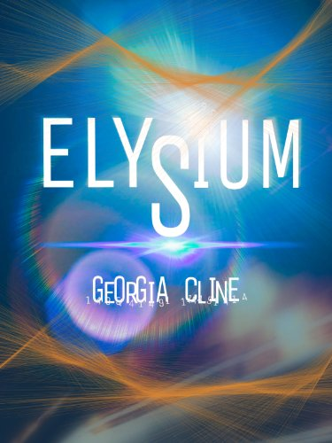 Elysium (Elysium Chronicles Book 1) by [Cline, Georgia]
