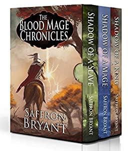 The Blood Mage Chronicles: The Complete Series by [Bryant, Saffron, Bryant, S.J.]