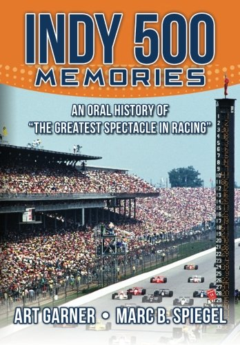 Indy 500 Memories: An Oral History of
