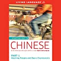 Starting Out in Chinese, Part 1: Meeting People and Basic Expressions Audiobook by  Living Language Narrated by  uncredited