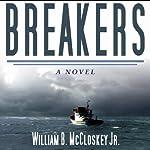 Breakers: A Novel | William B. McCloskey Jr.