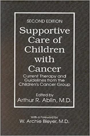 Supportive Care of Children with Cancer: Current Therapy and