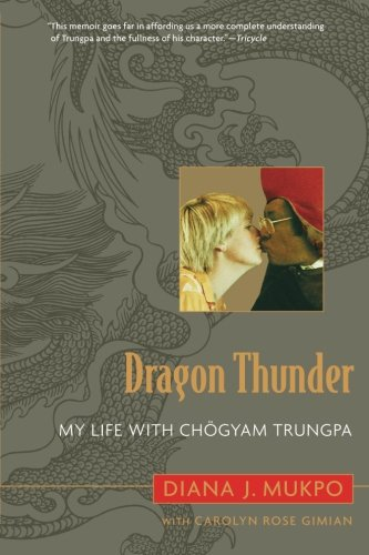 (Dragon Thunder: My Life with Chogyam Trungpa)