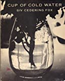 Cup of Cold Water, Siv C. Fox, 0912284463