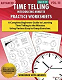 img - for Advanced Time Telling - Introducing Minutes - Practice Worksheets Workbook With Answers: Daily Practice Guide for Elementary Students and Homeschoolers, Grade 3, 4, 5 & 6 (Volume 3) book / textbook / text book