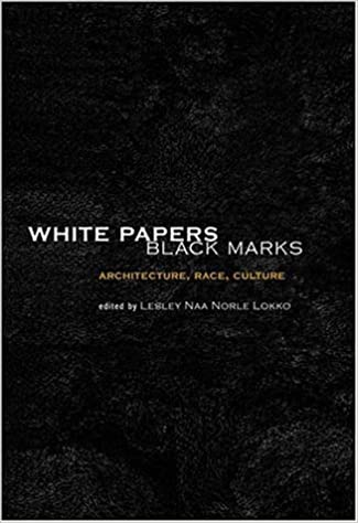 White Papers, Black Marks: Architecture, Race, Culture