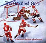 The Greatest Goal (Hockey Heroes Series)