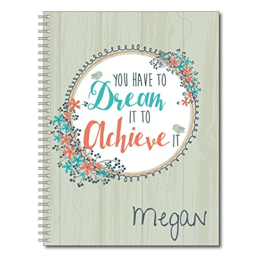 Dream It Inspirational Personalized Floral Notebook / Journal, 120 Wide Ruled or Checklist Pages, durable laminated cover, and wire-o spiral. 8.5x11 | 5.5x8.5 | Made in the USA