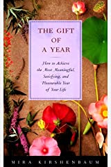 The Gift of a Year: How Give Yourself Most Meaningful Satisfying Pleasurable Year your Life Hardcover