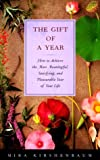 img - for The Gift of a Year: How Give Yourself Most Meaningful Satisfying Pleasurable Year your Life book / textbook / text book
