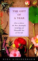 The Gift of a Year: How to Give Yourself the Most Meaningful, Satisfying, and Pleasurable Year of Your Life