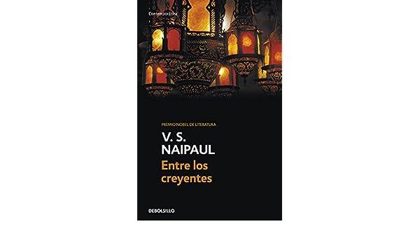 Amazon.com: Entre los creyentes: Un viaje por el Islam (Spanish Edition) eBook: V.S. Naipaul: Kindle Store