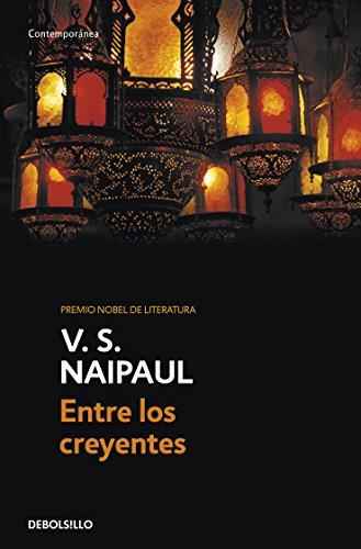 Entre los creyentes: Un viaje por el Islam (Spanish Edition) by [Naipaul