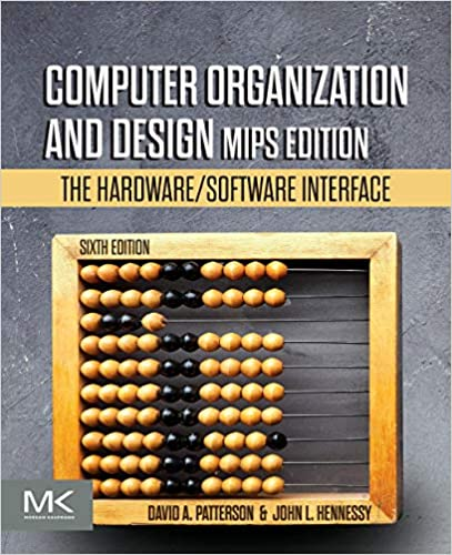 Computer Organization And Design Mips Edition The Hardware Software Interface The Morgan Kaufmann Series In Computer Architecture And Design Patterson David A Hennessy John L 9780128201091 Amazon Com Books