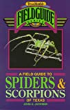 Field Guide to Texas Spiders and Scorpions, John A. Jackman, 0877192642