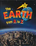 The Earth from A to Z, Bobbie Kalman and John Crossingham, 0865053839