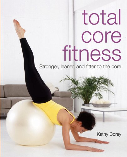 Total Core Fitness: Stronger, Leaner, and Fitter to the Core pdf epub